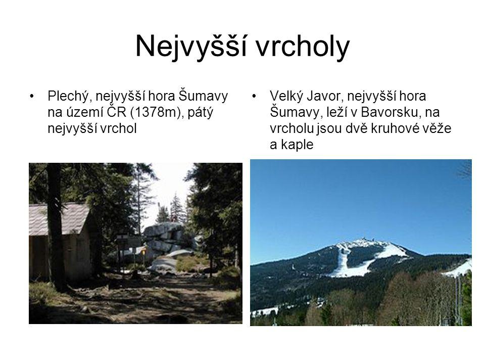 Nejvyšší vrcholy Plechý, nejvyšší hora Šumavy na území ČR (1378m), pátý nejvyšší vrchol Velký Javor, nejvyšší hora Šumavy, leží v Bavorsku, na vrcholu jsou dvě kruhové věže a kaple