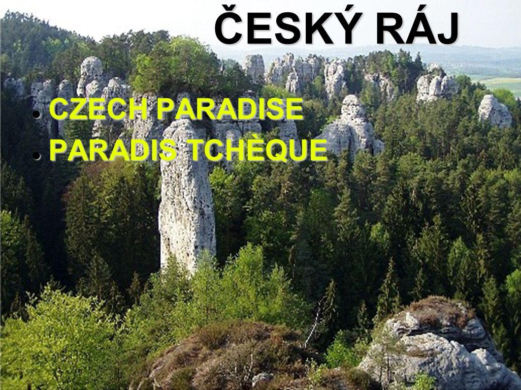 ČESKÝ RÁJ CZECH PARADISE CZECH PARADISE PARADIS TCHÈQUE PARADIS TCHÈQUE