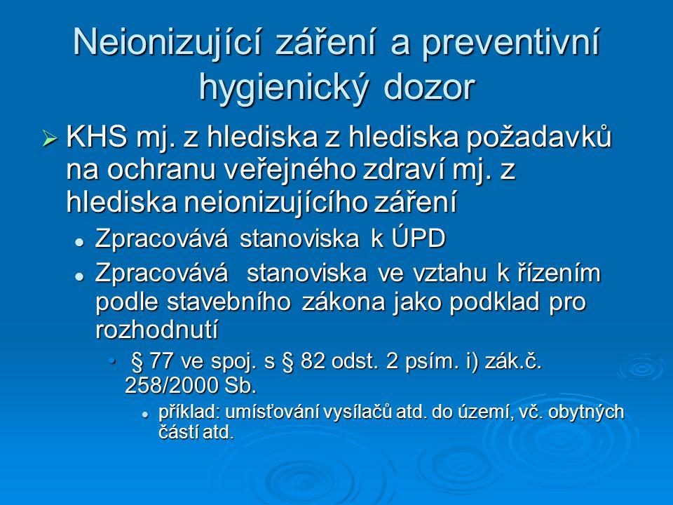 Neionizující záření a preventivní hygienický dozor  KHS mj. z hlediska z hlediska požadavků na ochranu veřejného zdraví mj. z hlediska neionizujícího