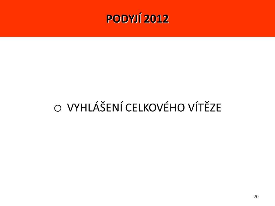 20 o VYHLÁŠENÍ CELKOVÉHO VÍTĚZE PODYJÍ 2012