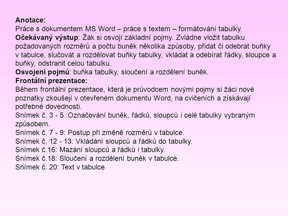 Anotace: Práce s dokumentem MS Word – práce s textem – formátování tabulky.