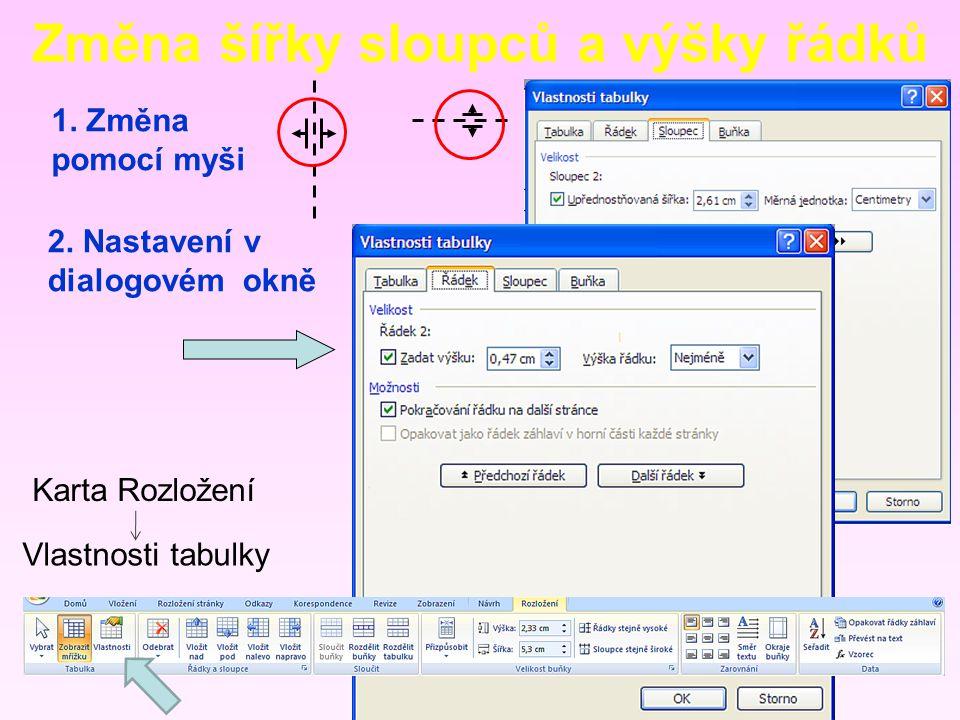 Změna šířky sloupců a výšky řádků 1. Změna pomocí myši 2.