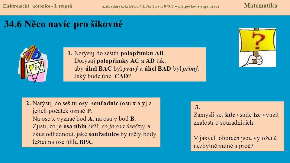Elektronická učebnice - I. stupeň Základní škola Děčín VI, Na Stráni 879/2 – příspěvková organizace Matematika 1. Narýsuj do sešitu polopřímku AB. Dor