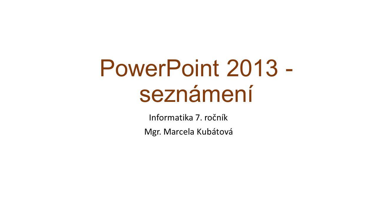 Otevření nové prezentace s otevřením PowerPointu si můžeme vybrat z daných šablon: prázdnou prezentaci fotoalbum obchodní prezentaci kalendář grafy a diagramy