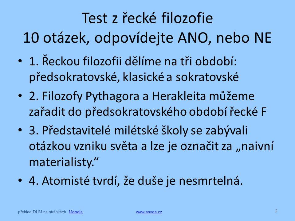 Test z řecké filozofie 10 otázek, odpovídejte ANO, nebo NE 1.