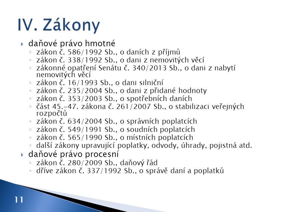  daňové právo hmotné ◦ zákon č.586/1992 Sb., o daních z příjmů ◦ zákon č.