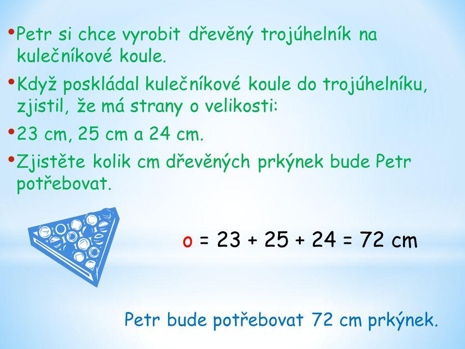 Petr si chce vyrobit dřevěný trojúhelník na kulečníkové koule. Když poskládal kulečníkové koule do trojúhelníku, zjistil, že má strany o velikosti: 23
