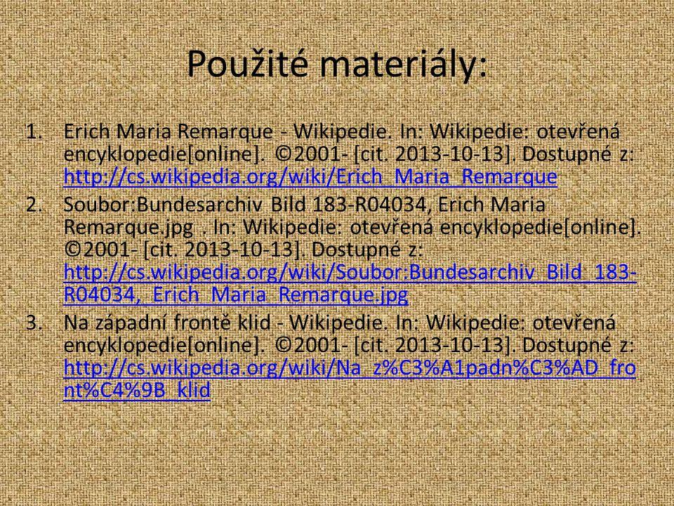 Použité materiály: 1.Erich Maria Remarque - Wikipedie.