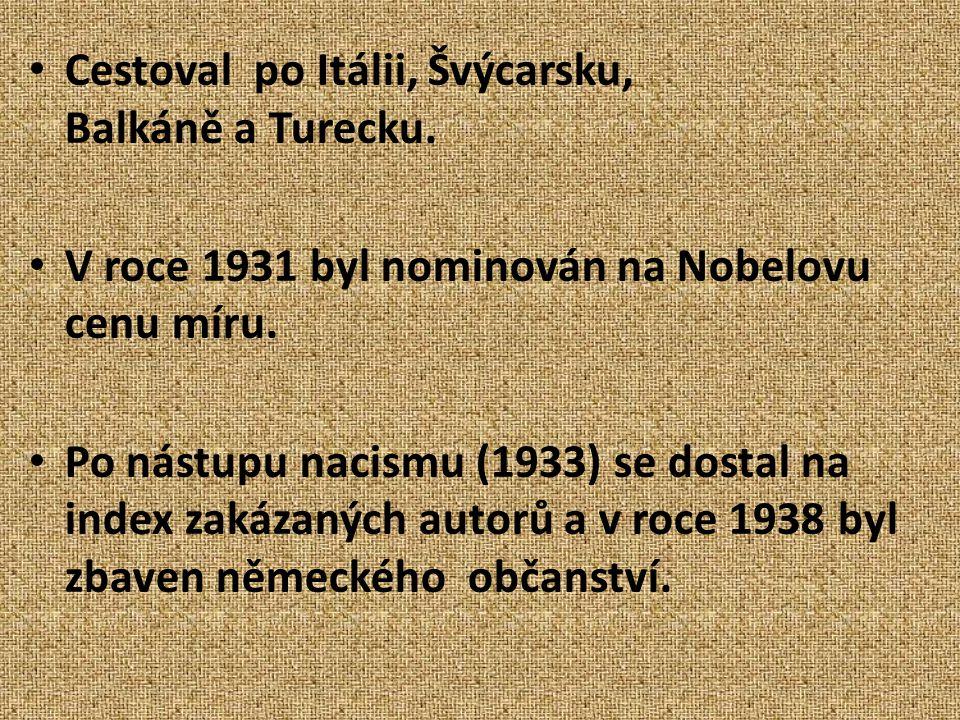 Cestoval po Itálii, Švýcarsku, Balkáně a Turecku.V roce 1931 byl nominován na Nobelovu cenu míru.