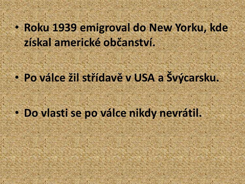 Roku 1939 emigroval do New Yorku, kde získal americké občanství.