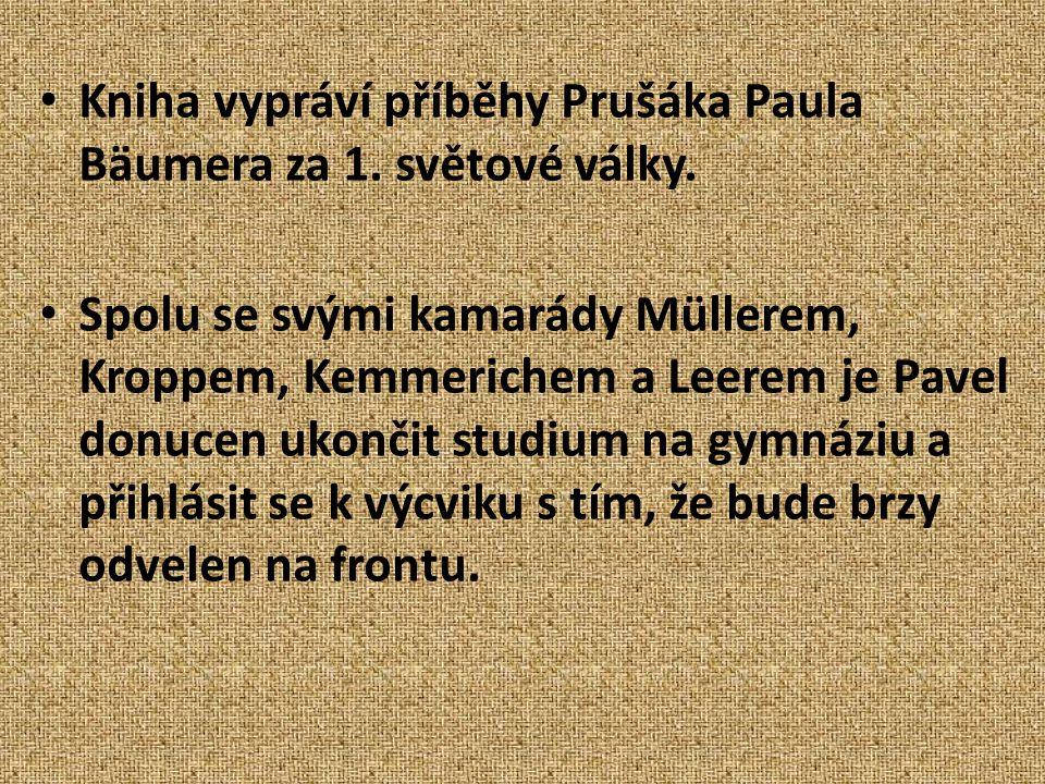 Kniha vypráví příběhy Prušáka Paula Bäumera za 1.světové války.
