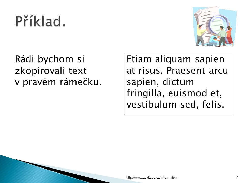 http://www.zsvltava.cz/informatika8 Rádi bychom si zkopírovali text v pravém rámečku.