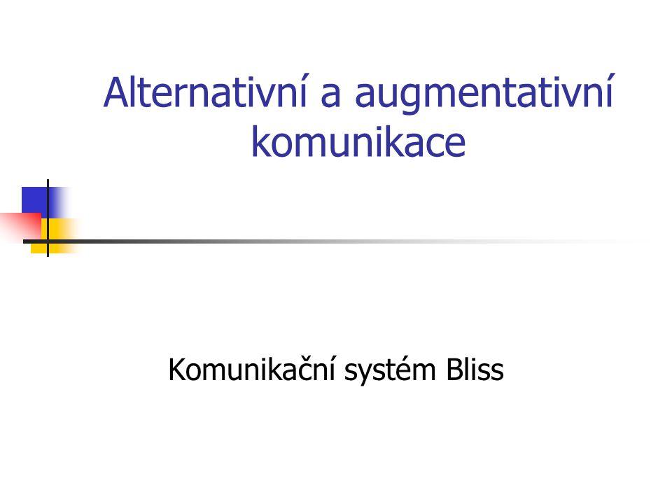 Alternativní a augmentativní komunikace Komunikační systém Bliss