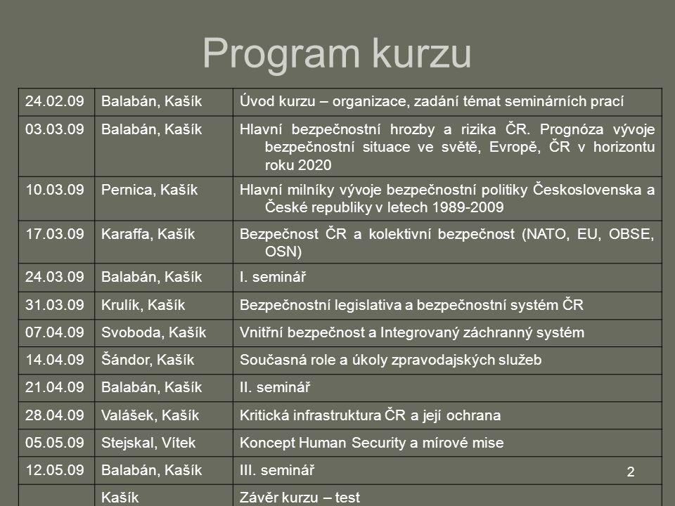 3 Literatura Bezpečné Česko v bezpečné Evropě (2007).