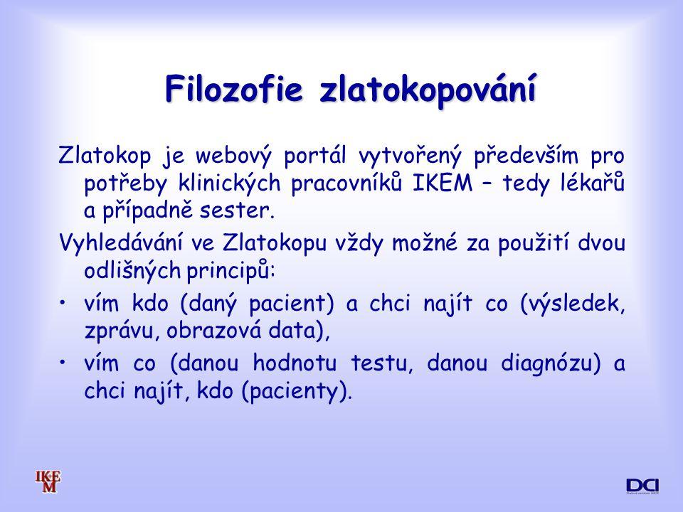 Filozofie zlatokopování Zlatokop je webový portál vytvořený především pro potřeby klinických pracovníků IKEM – tedy lékařů a případně sester.