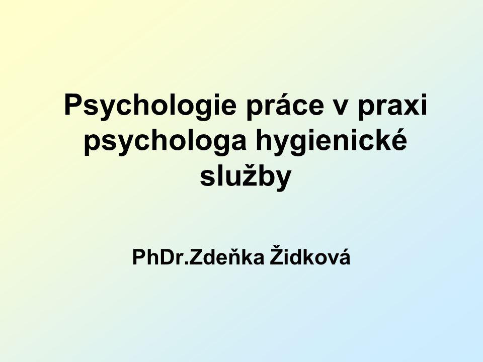 Psychologie práce v praxi psychologa hygienické služby PhDr.Zdeňka Židková