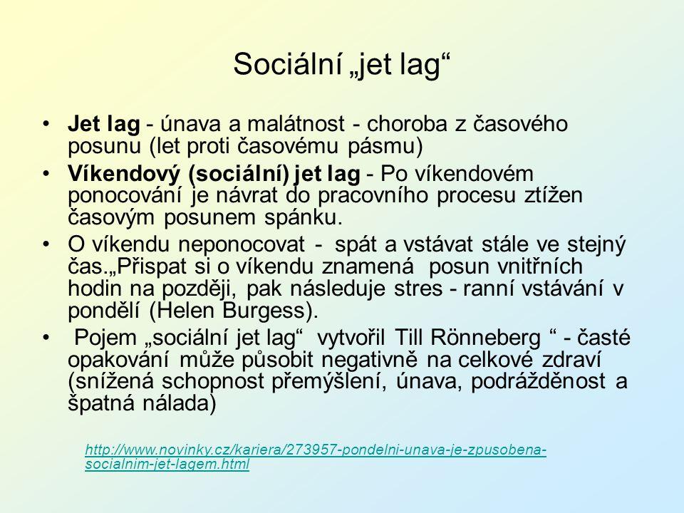 """Sociální """"jet lag"""" Jet lag - únava a malátnost - choroba z časového posunu (let proti časovému pásmu) Víkendový (sociální) jet lag - Po víkendovém pon"""