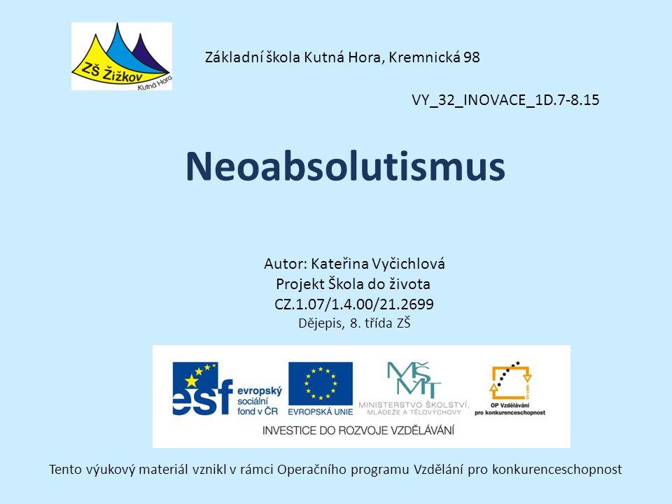 VY_32_INOVACE_1D.7-8.15 Autor: Kateřina Vyčichlová Projekt Škola do života CZ.1.07/1.4.00/21.2699 Dějepis, 8.