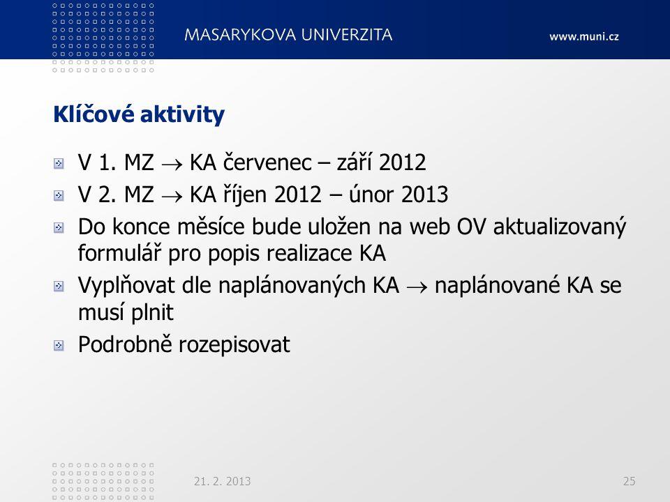 Klíčové aktivity V 1. MZ  KA červenec – září 2012 V 2.