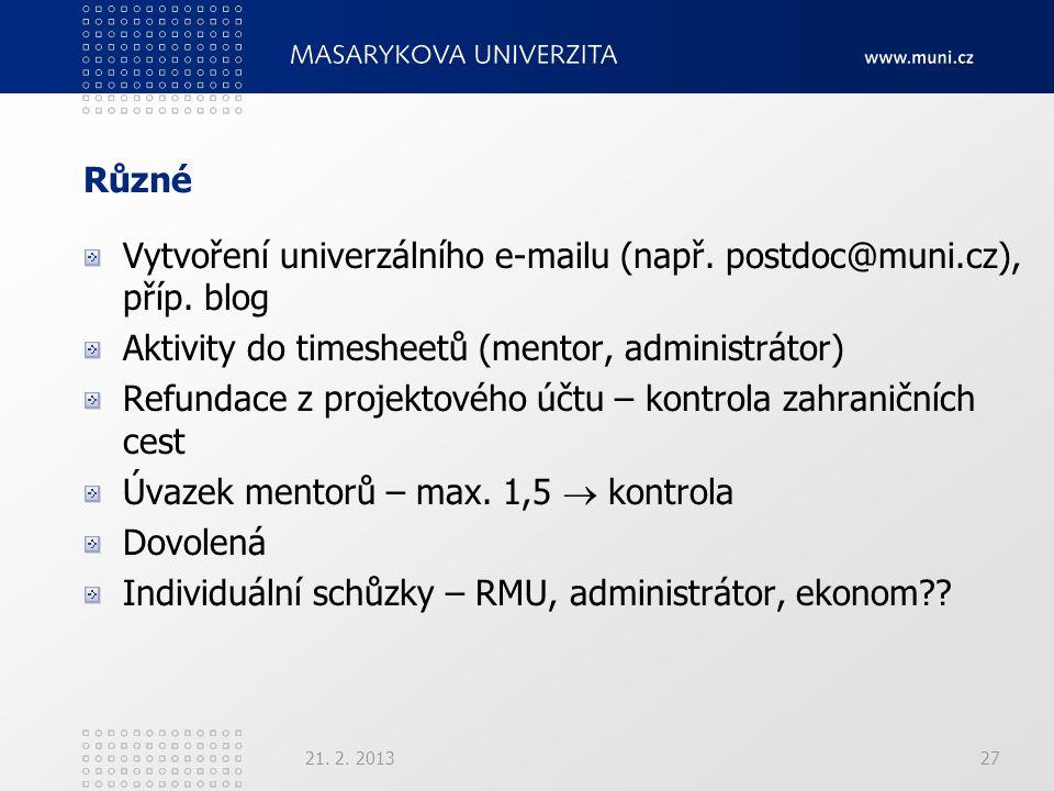 Různé Vytvoření univerzálního e-mailu (např. postdoc@muni.cz), příp.