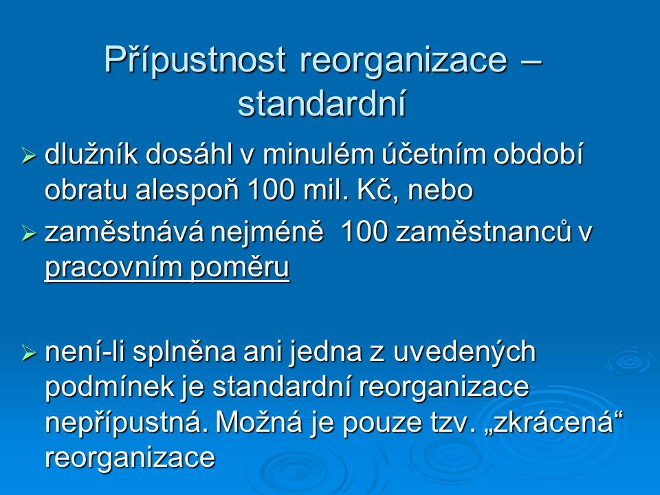 Přípustnost reorganizace – standardní  dlužník dosáhl v minulém účetním období obratu alespoň 100 mil.
