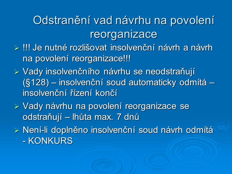 Odstranění vad návrhu na povolení reorganizace  !!! Je nutné rozlišovat insolvenční návrh a návrh na povolení reorganizace!!!  Vady insolvenčního ná