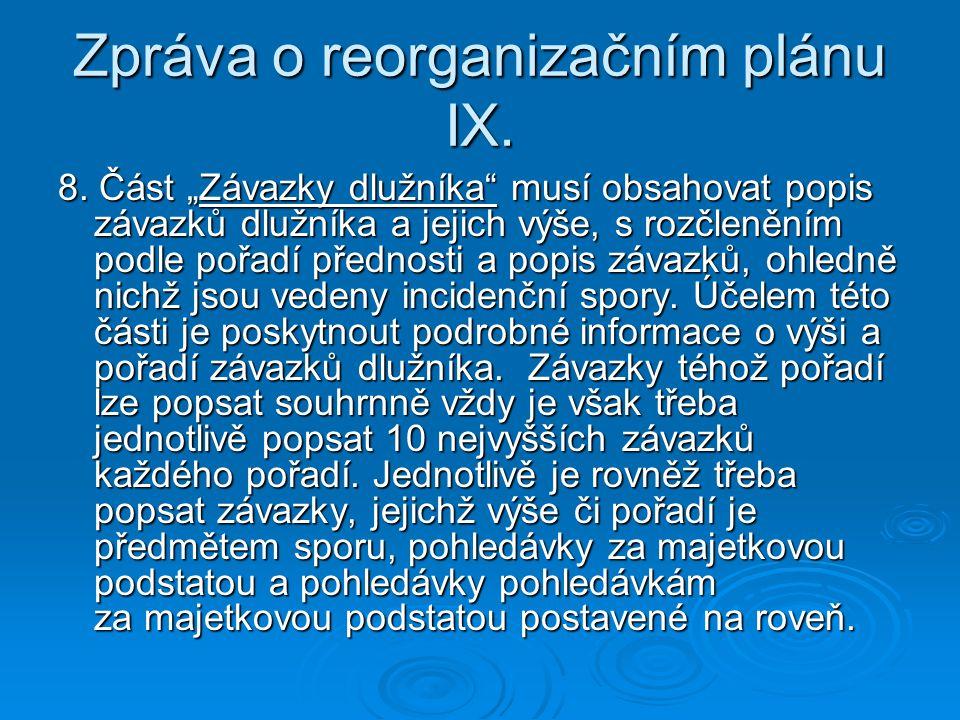 """Zpráva o reorganizačním plánu IX. 8. Část """"Závazky dlužníka"""" musí obsahovat popis závazků dlužníka a jejich výše, s rozčleněním podle pořadí přednosti"""
