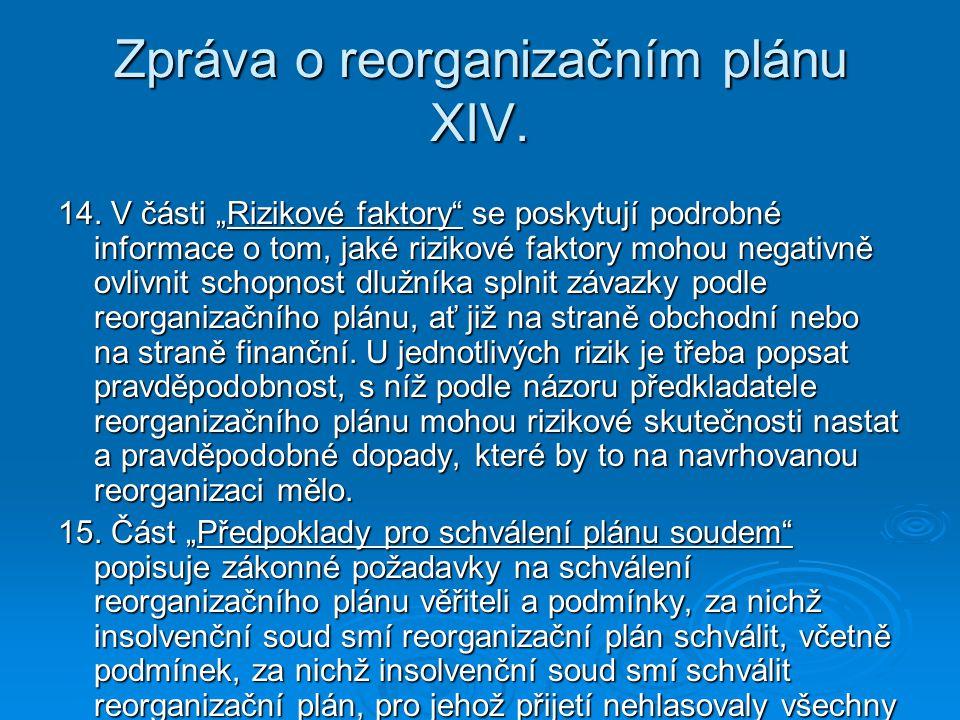 """Zpráva o reorganizačním plánu XIV. 14. V části """"Rizikové faktory"""" se poskytují podrobné informace o tom, jaké rizikové faktory mohou negativně ovlivni"""