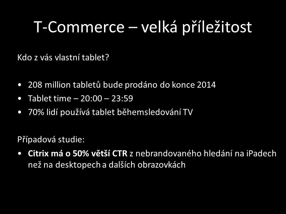 T-Commerce – velká příležitost Kdo z vás vlastní tablet.