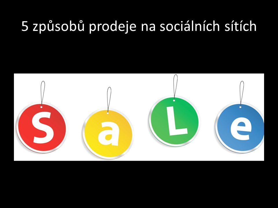 5 způsobů prodeje na sociálních sítích