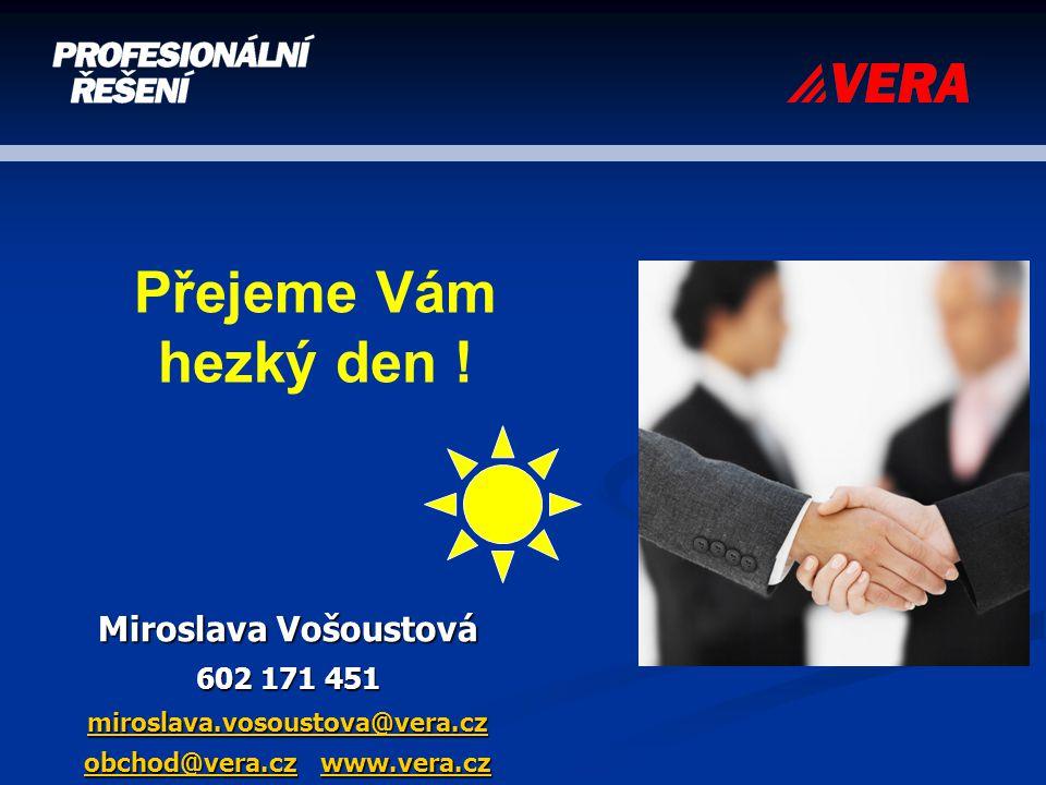 Miroslava Vošoustová 602 171 451 miroslava.vosoustova@vera.cz obchod@vera.czmiroslava.vosoustova@vera.cz obchod@vera.cz www.vera.cz www.vera.cz mirosl