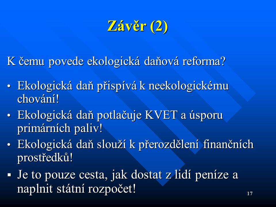 17 Závěr (2) K čemu povede ekologická daňová reforma.