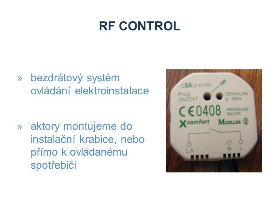 RF CONTROL »bezdrátový systém ovládání elektroinstalace »aktory montujeme do instalační krabice, nebo přímo k ovládanému spotřebiči