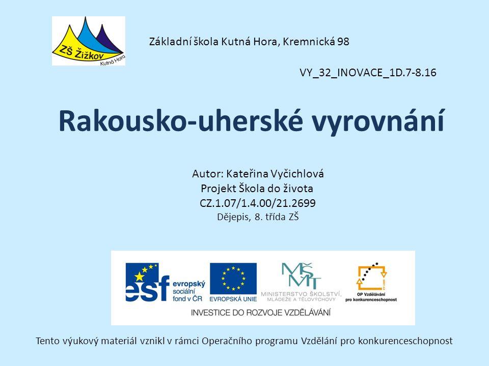 VY_32_INOVACE_1D.7-8.16 Autor: Kateřina Vyčichlová Projekt Škola do života CZ.1.07/1.4.00/21.2699 Dějepis, 8.