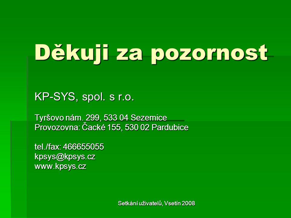 Děkuji za pozornost KP-SYS, spol. s r.o. Tyršovo nám.