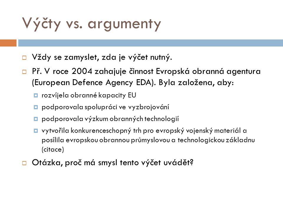 Výčty  Výčty – má smysl uvádět, pokud jsou opatřeny komentářem  Kritika J.