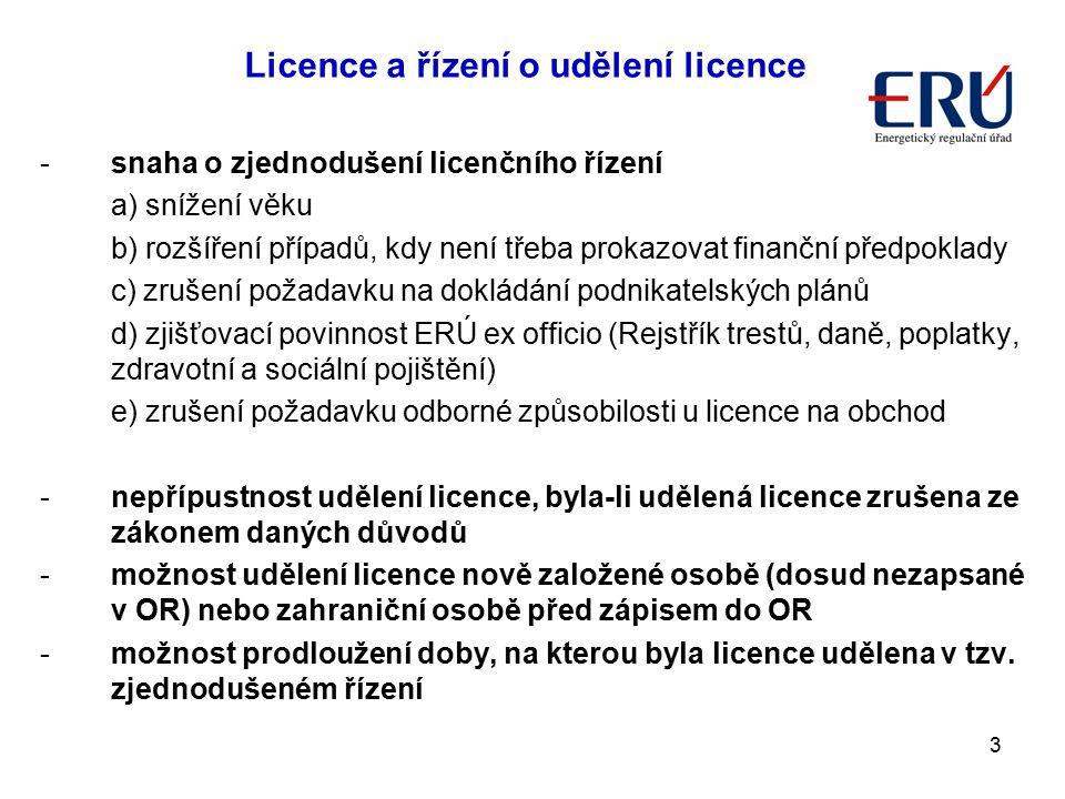 3 -snaha o zjednodušení licenčního řízení a) snížení věku b) rozšíření případů, kdy není třeba prokazovat finanční předpoklady c) zrušení požadavku na