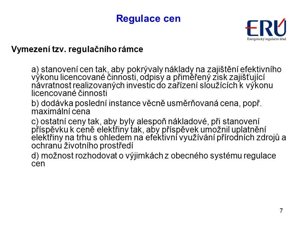 7 Vymezení tzv. regulačního rámce a) stanovení cen tak, aby pokrývaly náklady na zajištění efektivního výkonu licencované činnosti, odpisy a přiměřený