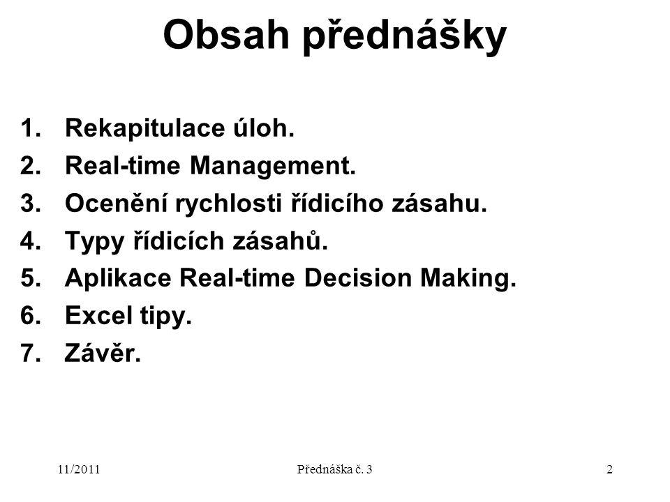 11/2011Přednáška č. 32 Obsah přednášky 1.Rekapitulace úloh.