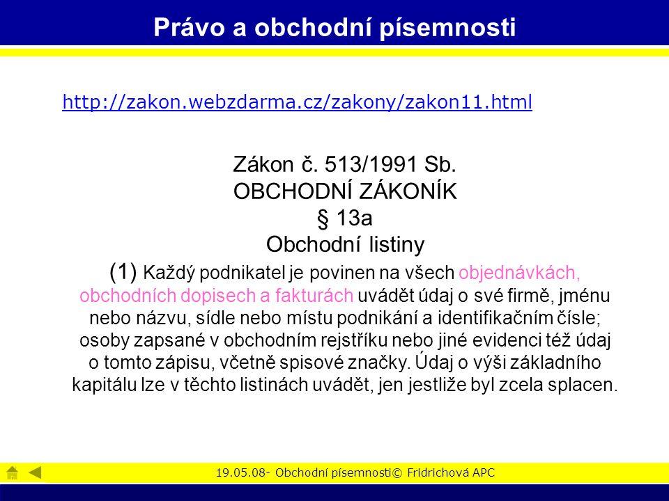 19.05.08- Obchodní písemnosti© Fridrichová APC Právo a obchodní písemnosti Zákon č.