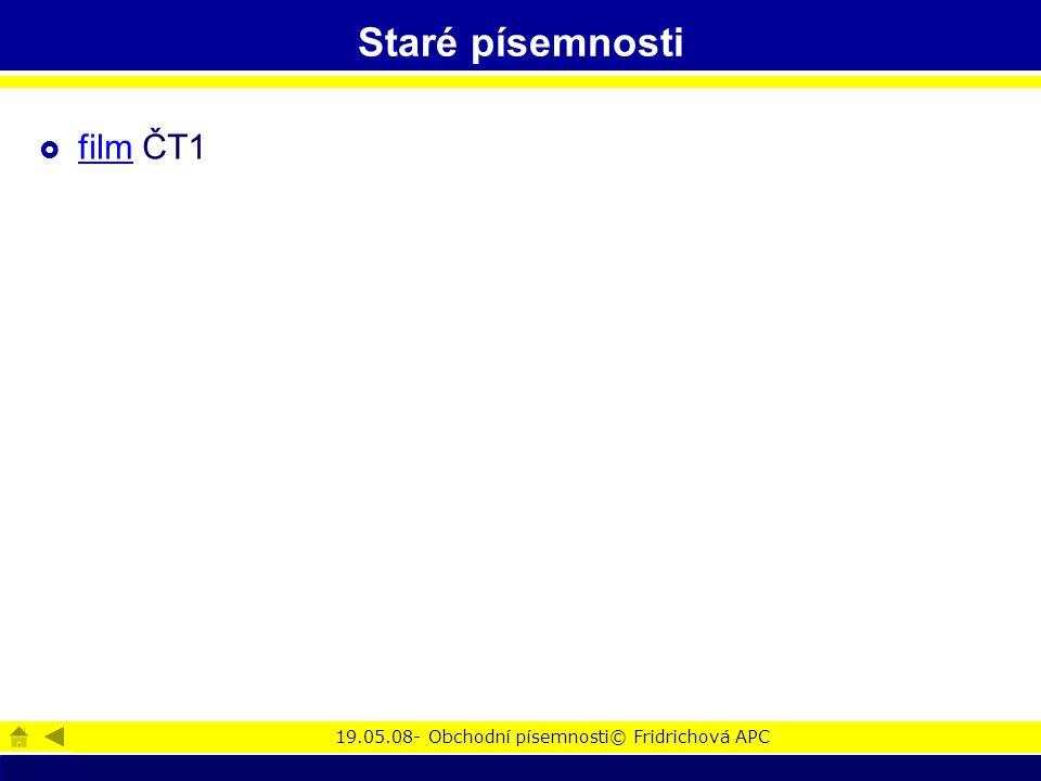 19.05.08- Obchodní písemnosti© Fridrichová APC Staré písemnosti  film ČT1 film