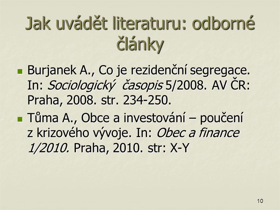 Jak uvádět literaturu: odborné články Burjanek A., Co je rezidenční segregace.