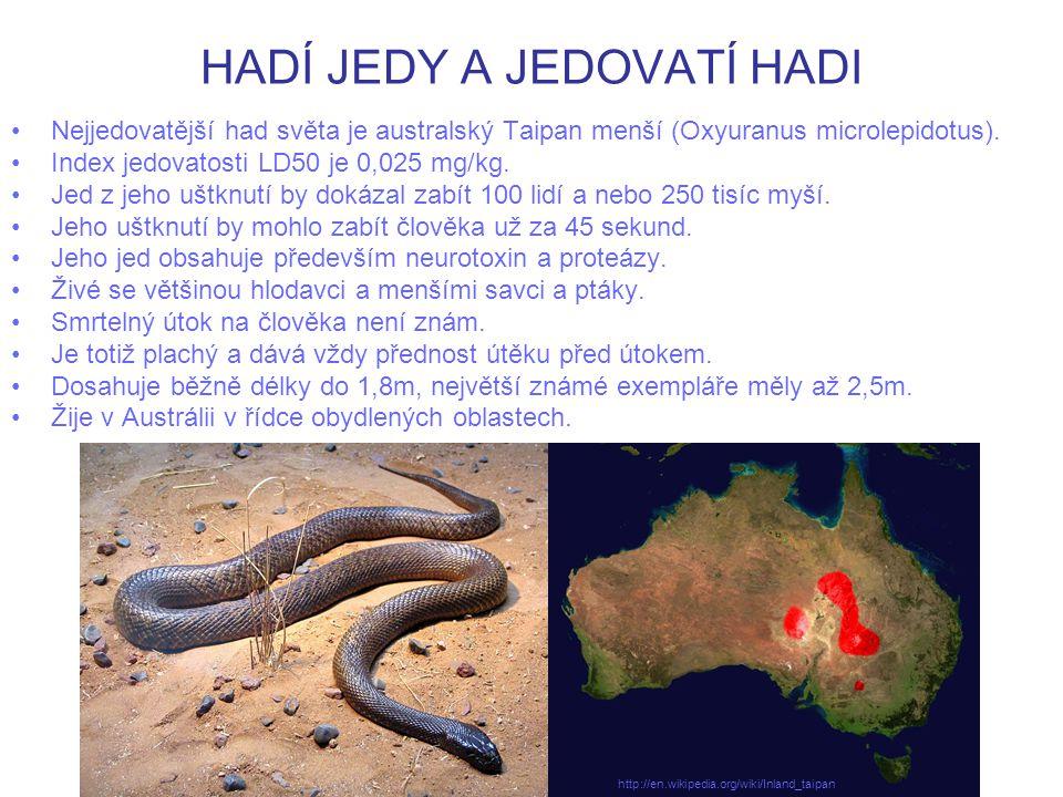HADÍ JEDY A JEDOVATÍ HADI Nejjedovatější had světa je australský Taipan menší (Oxyuranus microlepidotus). Index jedovatosti LD50 je 0,025 mg/kg. Jed z