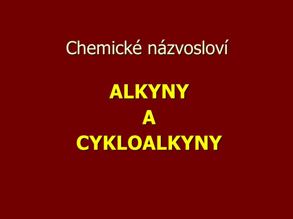 Chemické názvosloví ALKYNYACYKLOALKYNY