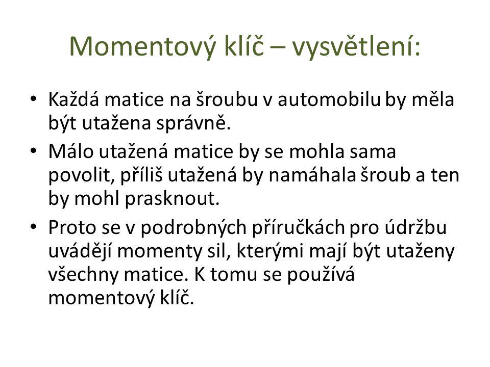 Momentový klíč – vysvětlení: Každá matice na šroubu v automobilu by měla být utažena správně. Málo utažená matice by se mohla sama povolit, příliš uta