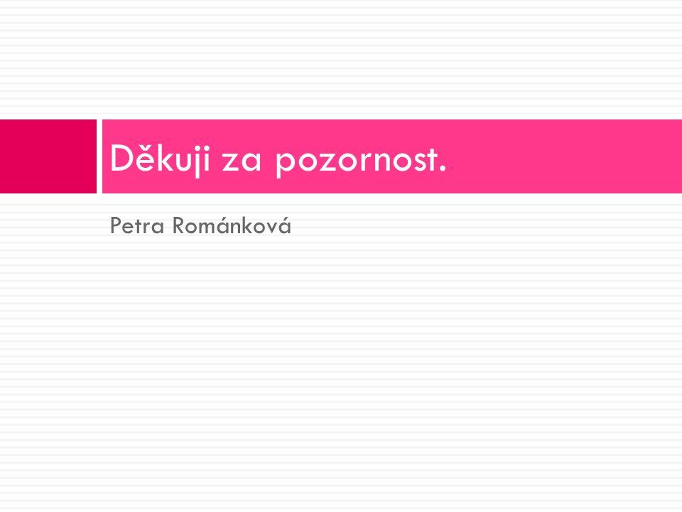Petra Románková Děkuji za pozornost.