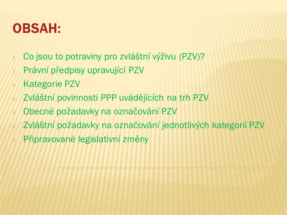 OBSAH: x Co jsou to potraviny pro zvláštní výživu (PZV).