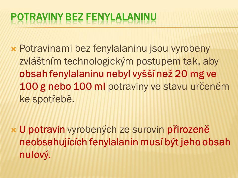 Potravinami bez fenylalaninu jsou vyrobeny zvláštním technologickým postupem tak, aby obsah fenylalaninu nebyl vyšší než 20 mg ve 100 g nebo 100 ml potraviny ve stavu určeném ke spotřebě.