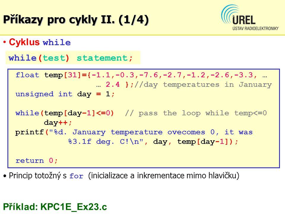Řetězce v C (1/9) Řetězec: pole znaků (v paměti: 1 byte/znak – kód ASCII) zakončený terminátorem null (ASCII hodnota 0) ASCII kódy znaků v rozsahu 0 až 127 celosvětově standardizo- vané ASCII kódy znaků v rozashu 128 až 255 ( unsigned ) nebo záporné ( signed ) závislé na aktuálně nastavené znakové sadě (národní znaky apod.