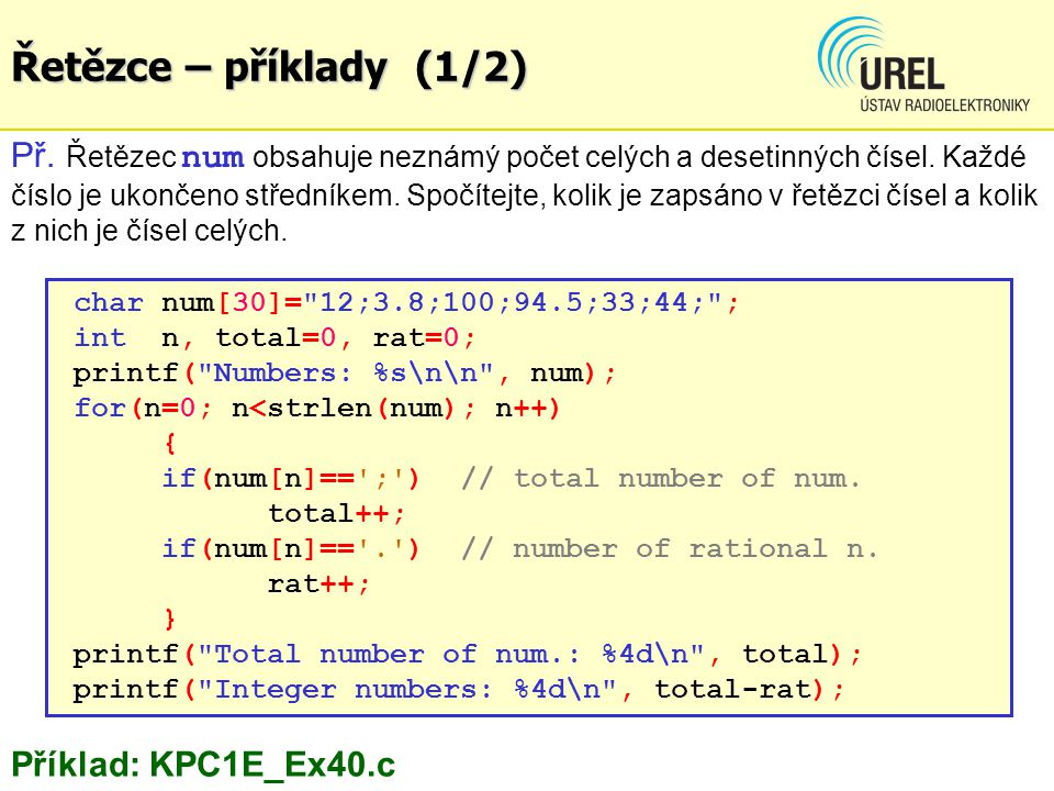 Řetězce – příklady (1/2) Př.Řetězec num obsahuje neznámý počet celých a desetinných čísel.